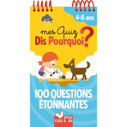Mes quiz Dis Pourquoi ? - 100 questions étonnantes. 4-6 ans