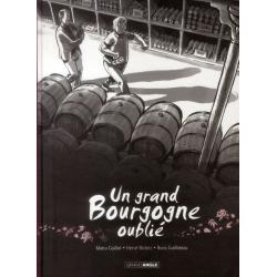 Un grand Bourgogne oublié - Tome 1 - Un grand Bourgogne oublié
