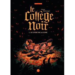 Collège noir (Le) - Tome 1 - Le livre de la lune