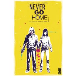 Never Go Home - Tome 1 - La Cavale de Duncan et Maddie
