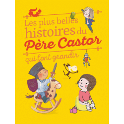 Les plus belles histoires du Père Castor qui font grandir