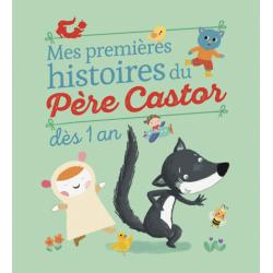Mes premieres histoires du Père Castor - Dès 1 an