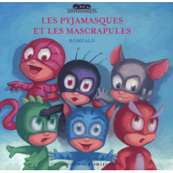 Les Pyjamasques et les Mascrapules
