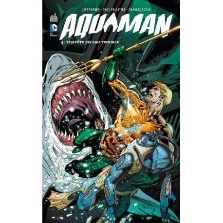 Aquaman (DC Renaissance) - Tome 4 - Tempête en eau trouble