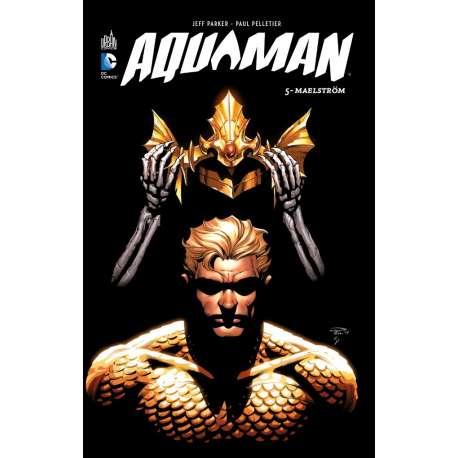 Aquaman (DC Renaissance) - Tome 5 - Maelström