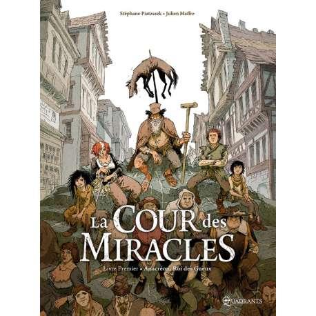 Cour des miracles (La) - Tome 1 - Anacréon, Roi des gueux