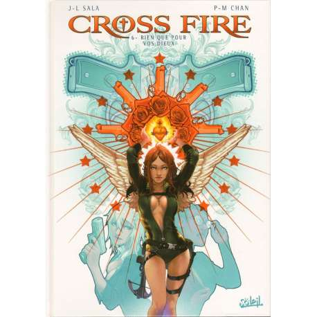 Cross Fire - Tome 6 - Rien que pour vos Dieux