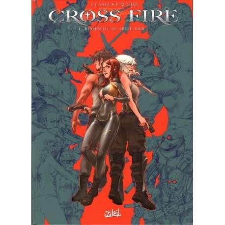 Cross Fire - Tome 7 - Ressuscite un autre jour