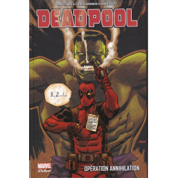 Deadpool (Marvel Deluxe) - Tome 4 - Opération Annihilation