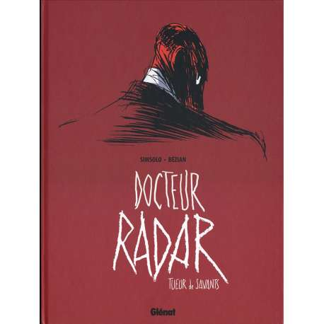Docteur Radar - Tome 1 - Tueur de savants