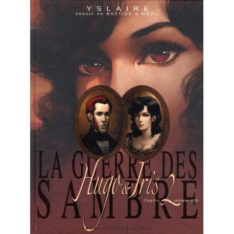 Guerre des Sambre (La) - Hugo & Iris - Tome 2 - Chapitre 2 - Automne 1830