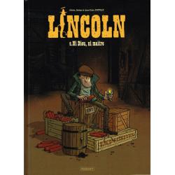 Lincoln - Tome 9 - Ni Dieu, ni maître