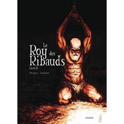 Roy des Ribauds (Le) - Tome 2 - Livre II