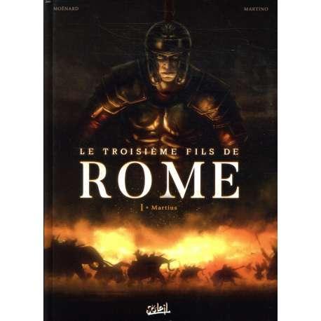 Troisième fils de Rome (Le) - Tome 1 - Martius