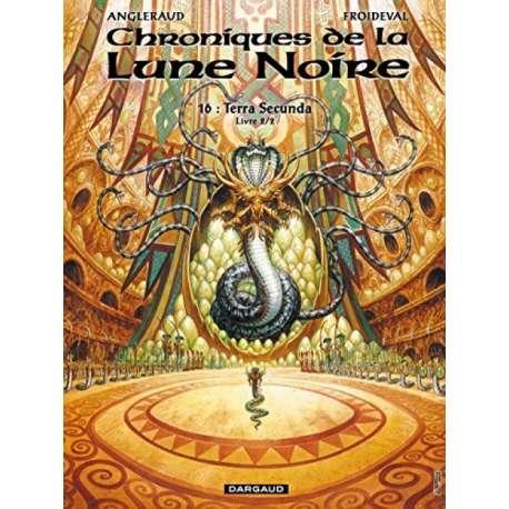 Chroniques de la Lune Noire - Tome 16 - Terra Secunda (Livre 2/2)