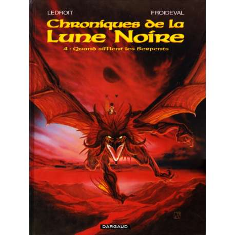 Chroniques de la Lune Noire - Tome 4 - Quand sifflent les Serpents