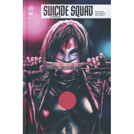 Suicide Squad Rebirth - Tome 3 - Incendies