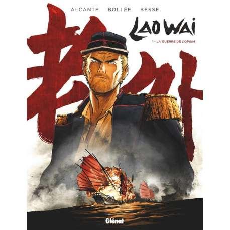 Laowai - Tome 1 - La guerre de l'opium