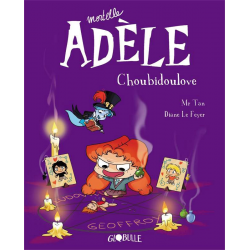 Mortelle Adèle - Tome 10 - Choubidoulove
