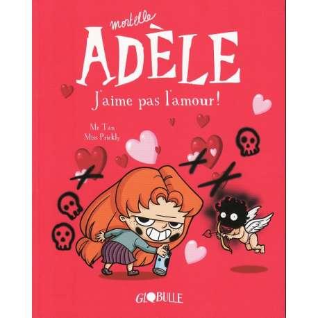 Mortelle Adèle - Tome 4 - J'aime pas l'amour