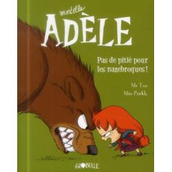 Mortelle Adèle - Tome 7 - Pas de pitié pour les nazebroques !