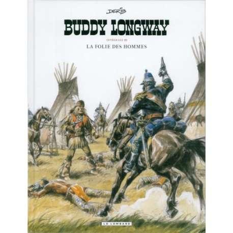 Buddy Longway - La folie des hommes
