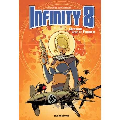 Infinity 8 - Tome 2 - Retour vers le Führer