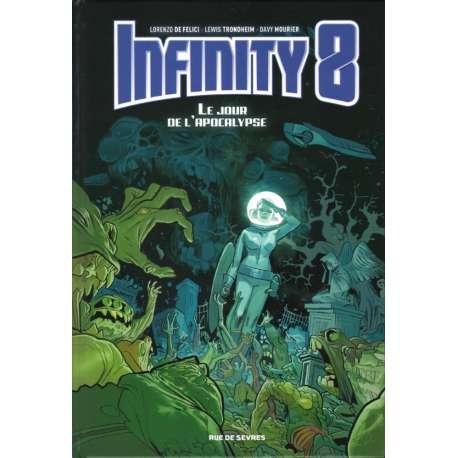 Infinity 8 - Tome 5 - Le Jour de l'apocalypse