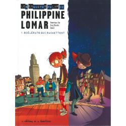 Philippine Lomar (Les enquêtes polar de) - Tome 1 - Scélérats qui rackettent