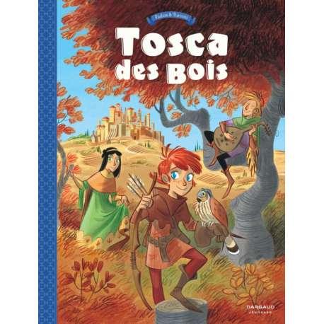 Tosca des Bois - Tome 1 - Jeunes filles, chevaliers, hors-la-loi et ménestrels
