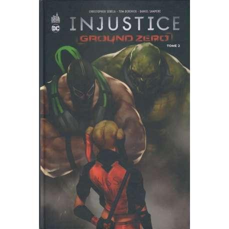Injustice - Ground Zero - Tome 2 - Tome 2