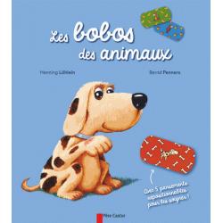 Les bobos des animaux - Avec 5 pansements repositionnables pour les soigner !