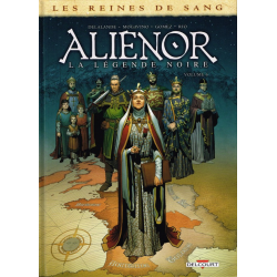 Reines de sang (Les) - Aliénor, la Légende noire - Tome 6 - Volume 6