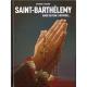 Saint-Barthélemy - Tome 3 - Ainsi se fera l'histoire
