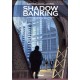 Shadow Banking - Tome 4 - Hedge fund blues