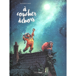 À coucher dehors - Tome 1 - Tome 1