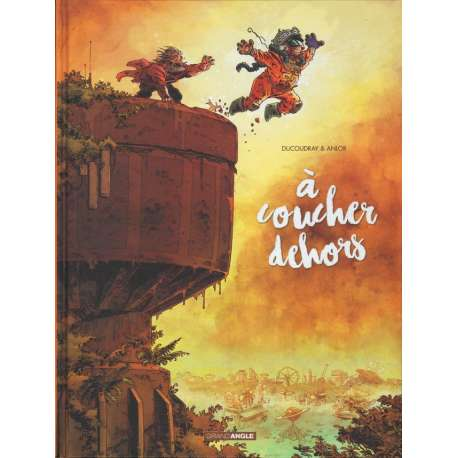 À coucher dehors - Tome 2 - Tome 2