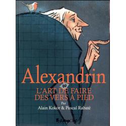 Alexandrin ou l'art de faire des vers à pieds - Alexandrin ou l'art de faire des vers à pieds