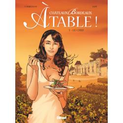 Châteaux Bordeaux - À table ! - Tome 1 - Le chef