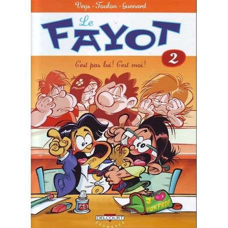 Fayot (Le) - Tome 2 - C'est pas lui ! C'est moi !