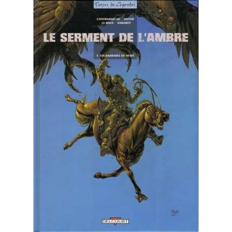Serment de l'Ambre (Le) - Tome 3 - Les barbares de Deïre
