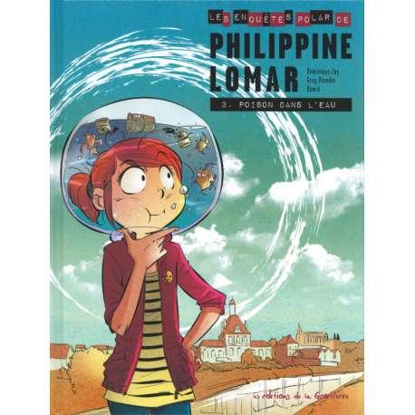 Philippine Lomar (Les enquêtes polar de) - Tome 3 - Poison dans l'eau