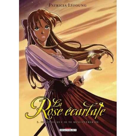 Rose écarlate (La) - Tome 1 - Je savais que je te rencontrerais