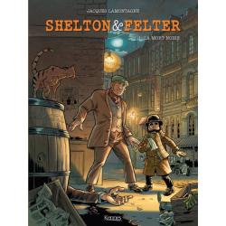 Shelton & Felter - Tome 1 - La Mort noire