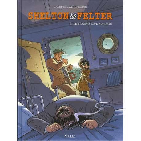 Shelton & Felter - Tome 2 - Le spectre de l'Adriatic