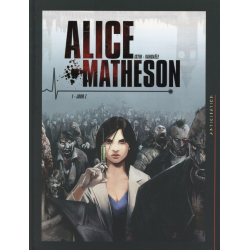 Alice Matheson - Tome 1 - Jour Z