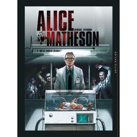 Alice Matheson - Tome 4 - Qui est Morgan Skinner ?