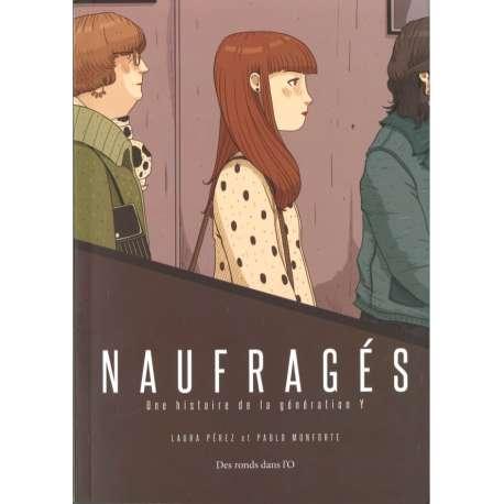 Naufragés - Naufragés - Une histoire de la génération Y