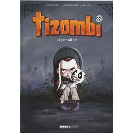 Tizombi - Tome 1 - Toujours affamé
