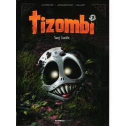 Tizombi - Tome 2 - Sang famille